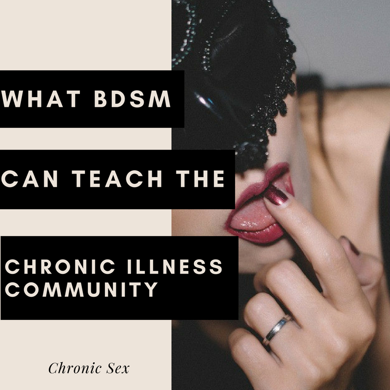 What BDSM Can Teach The Chronic Illness Community