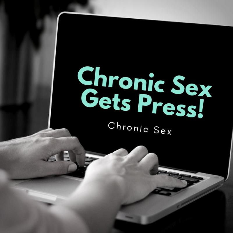 Chronic Sex Gets Press!
