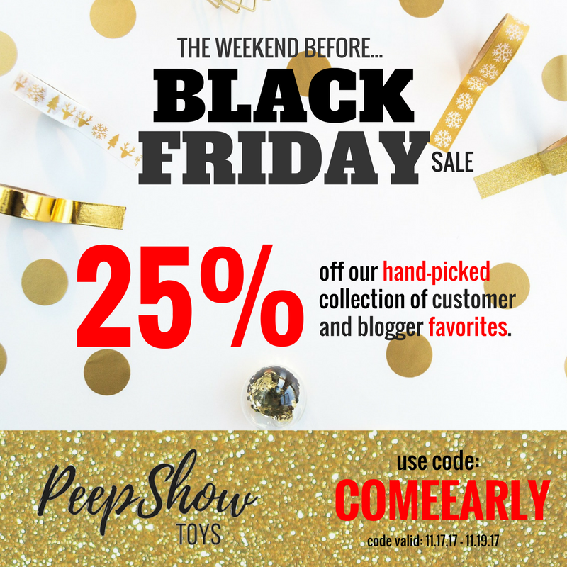 Weekend Before Black Friday Sale at Peepshow Toys